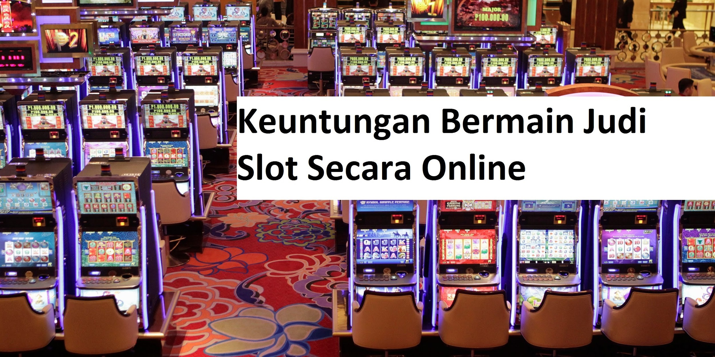 Keuntungan Bermain Judi Slot Secara Online